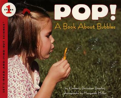 Pop: A Book about Bubbles by Kimberly Brubaker Bradley