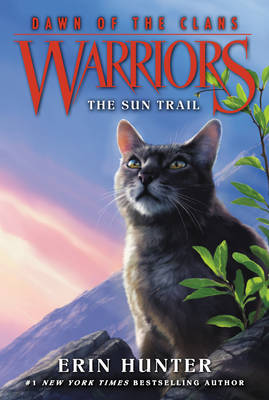 Warriors: Dawn of the Clans #1: The Sun Trail by Erin Hunter