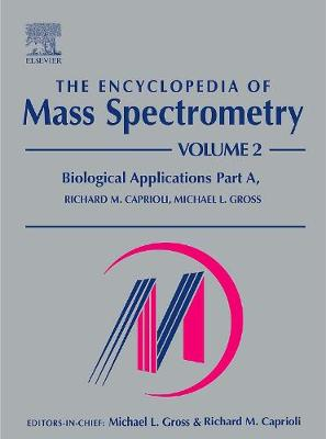 The Encyclopedia of Mass Spectrometry by Michael L. Gross