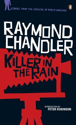 Killer in the Rain by Raymond Chandler
