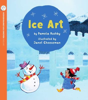Ice Art (Pack of 6 with Comprehension Card): Oxford Level 4 by Pamela Rushby