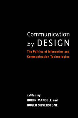 Communication by Design by Robin Mansell