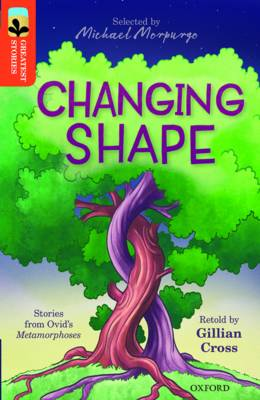 Oxford Reading Tree TreeTops Greatest Stories: Oxford Level 13: Changing Shape by Gillian Cross