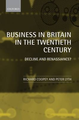 Business in Britain in the Twentieth Century by Richard Coopey