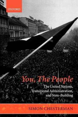You, The People: The United Nations, Transitional Administration, and State-Building book