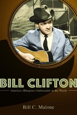 Bill Clifton by Bill C. Malone