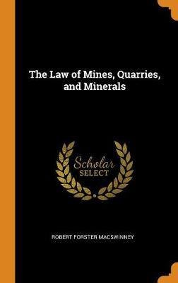 The Law of Mines, Quarries, and Minerals book