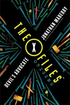 X-Files Origins: Devil's Advocate by Jonathan Maberry