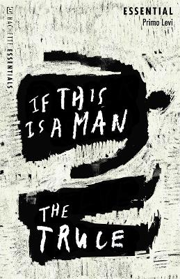 If This Is A Man/The Truce: Hachette Essentials by Primo Levi