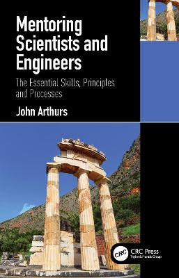 Mentoring Scientists and Engineers: The Essential Skills, Principles and Processes book