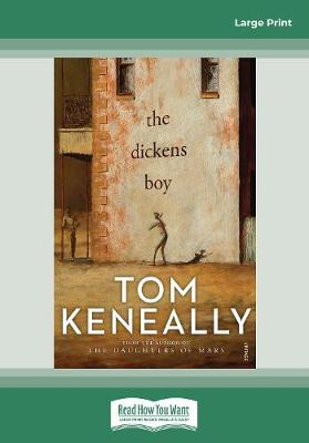 The Dickens Boy by Tom Keneally