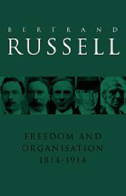 Freedom and Organisation, 1814-1914 by Bertrand Russell