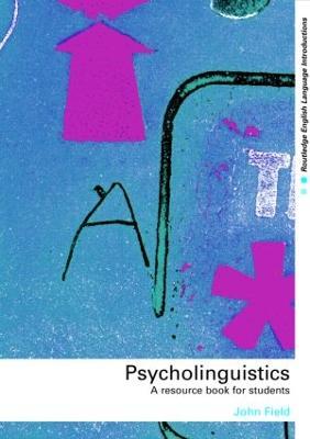 Psycholinguistics by John Field