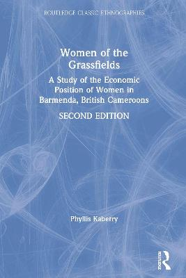 Women of the Grassfields by Phyllis M. Kaberry