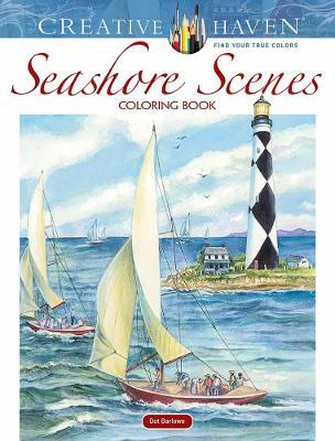Creative Haven Seashore Scenes Coloring Book by Dot Barlowe
