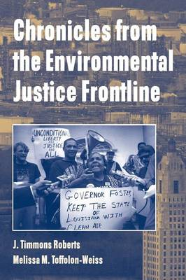 Chronicles from the Environmental Justice Frontline by J. Timmons Roberts