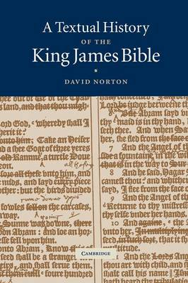 The Textual History of the King James Bible by David Norton