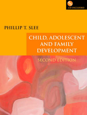 Child, Adolescent and Family Development by Phillip T. Slee