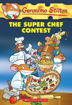 The Super Chef Contest by Geronimo Stilton