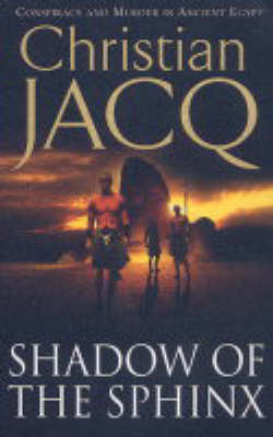 Shadow of the Sphinx: The Judge Of Egypt by Christian Jacq