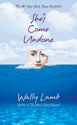 She's Come Undone by Wally Lamb