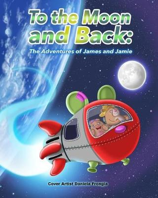 To the Moon and Back by Dannielle Miller