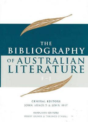The Bibliography Of Australian Literature Volume 2 by John Arnold