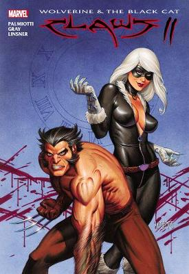 Wolverine & Black Cat Wolverine & Black Cat: Claws 2 Claws 2 by Joseph Michael Linser