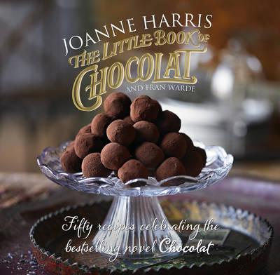 Little Book of Chocolat by Joanne Harris