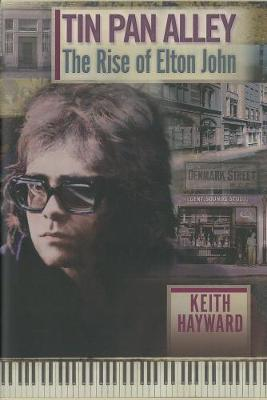 Tin Pan Alley: The Rise Of Elton John (limited Edition) by Keith Hayward