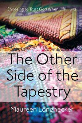 Other Side of the Tapestry by Maureen Longnecker