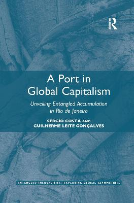 A Port in Global Capitalism: Unveiling Entangled Accumulation in Rio de Janeiro by Sergio Costa