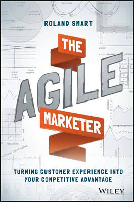 The Agile Marketer by Roland Smart