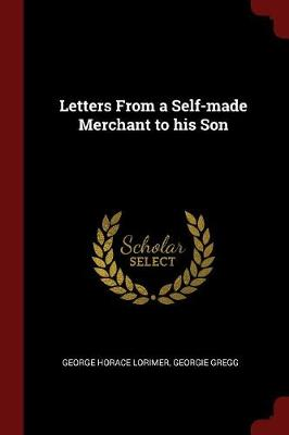 Letters from a Self-Made Merchant to His Son by George Horace Lorimer