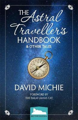 The Astral Traveller's Handbook And Other Tales: Bedtime Buddha Series by David Michie