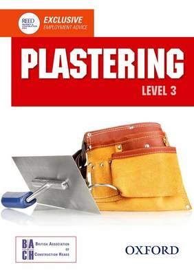 Plastering Level 3 Diploma Student Book Plastering Level 3 Diploma Student Book Level 3 diploma by British Association of Construction Heads