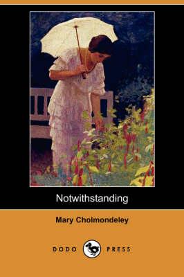Notwithstanding (Dodo Press) book