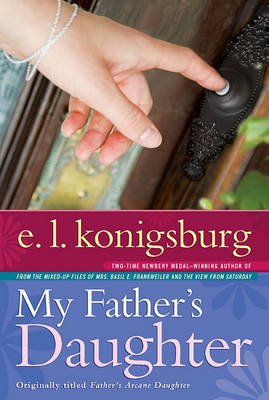 My Father's Daughter by E L Konigsburg