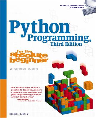 Python Programming for the Absolute Beginner, Third Edition by Michael Dawson