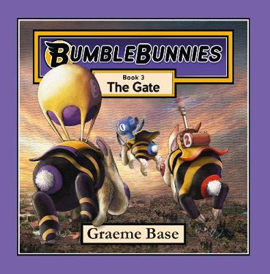 BumbleBunnies: The Gate (BumbleBunnies #3) by Graeme Base