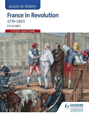 Access to History: France in Revolution 1774-1815 Fifth Edition book