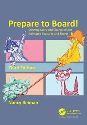 Prepare to Board! Creating Story and Characters for Animated Features and Shorts book