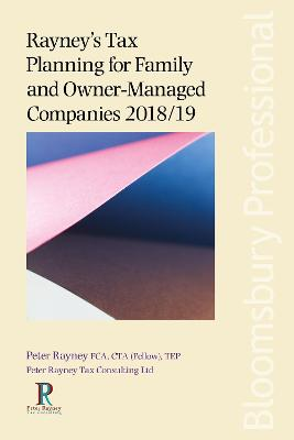 Rayney's Tax Planning for Family and Owner-Managed Companies 2018/19 by Peter Rayney