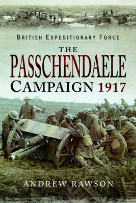 Passchendaele Campaign 1917 by Andrew Rawson