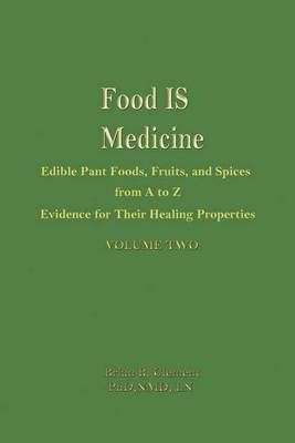 Food is Medicine Volume 2 by Brian R. Clement