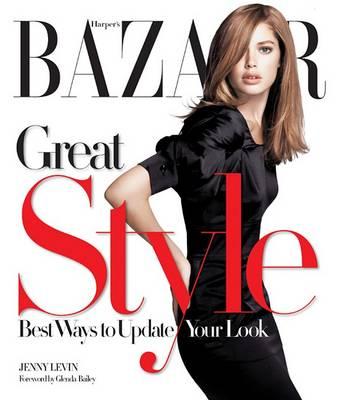 Harper's Bazaar Great Style by Jenny Levin