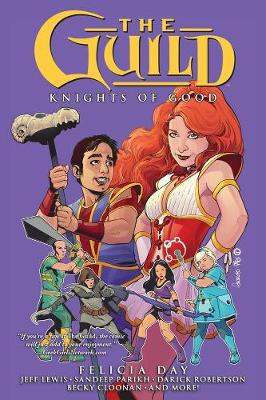 Guild Volume 2: Knights Of Good by Felicia Day