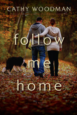 Follow Me Home by Cathy Woodman
