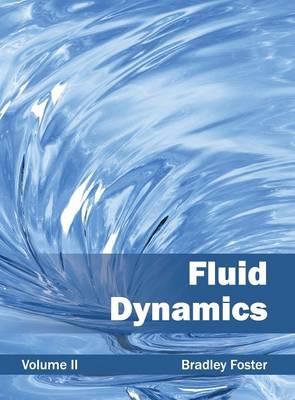 Fluid Dynamics: Volume II by Bradley Foster