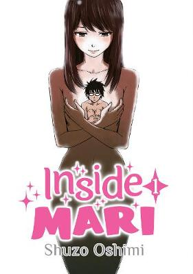 Inside Mari, Volume 1 by Shuzo Oshimi